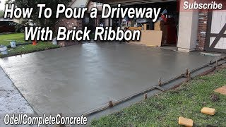 How to Pour a Concrete Driveway with Brick Ribbon Sides DIY