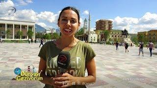 Dünyayı Geziyorum - Arnavutluk - 8 Ekim 2017