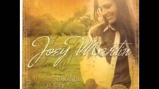 Joey Martin ~ Strong Enough To Cry