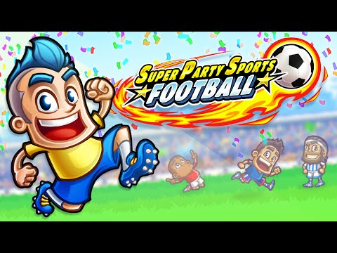 Super Party Sports: Football (Sports Game) - Official Gameplay Trailer thumbnail