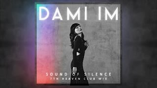 Dami Im - Sound Of Silence (7th Heaven Club Mix)