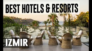 Best Hotels And Resorts In Izmir, Turkey