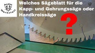 Basiswissen - Welches Sägeblatt für die Kapp und Gehrungssäge?