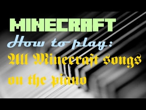 how to play all minecraft songs on piano minecraft project. Black Bedroom Furniture Sets. Home Design Ideas
