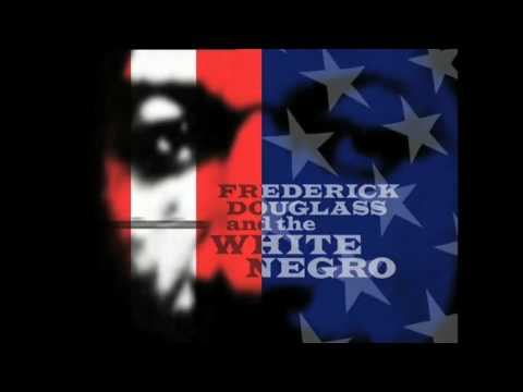 •· Free Watch Frederick Douglass and the White Negro
