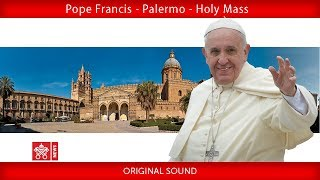 Pope Francis – Palermo – Holy Mass