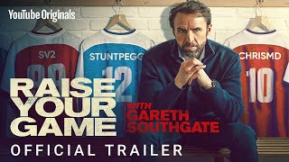 Raise Your Game With Gareth Southgate | Official Trailer