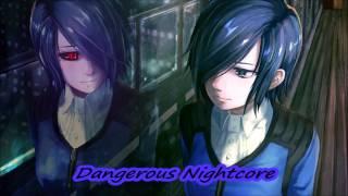 Dangerous Nightcore {Lyrics in Description}