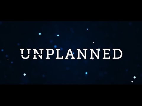 """""""Unplanned"""" Film Coming to a Theatre Near You!"""