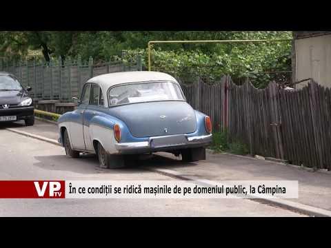 În ce condiții se ridică mașinile de pe domeniul public, la Câmpina
