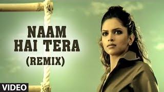 Naam Hai Tera (Remix) Video Song | Aap Ka Suroor | Himesh Reshammiya Feat. Deepika Padukone