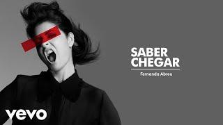 Fernanda Abreu - Saber Chegar (Áudio Oficial)