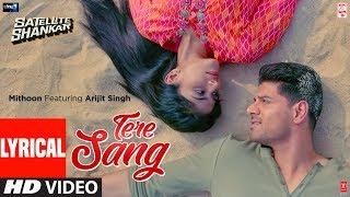 Lyrical Tere Sang Satellite Shankar Sooraj Megha Mithoon Featuring Arijit