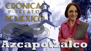 Crónicas y relatos de México - Azcapotzalco