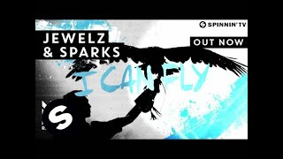 Jewelz & Sparks - I Can Fly (OUT NOW)
