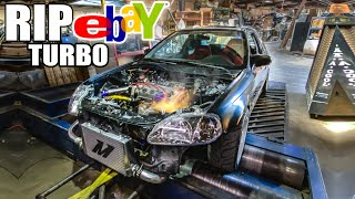 eBay TURBO BLOWS ON THE DYNO!! (finally LOL)