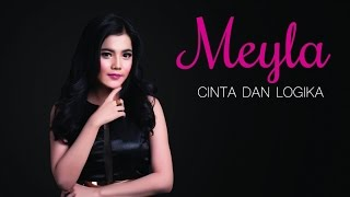 Meyla - Cinta Dan Logika (Official Lyric Video)