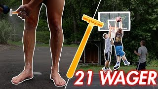 CRAZY 21 BASKETBALL GAME WAGER! LOSER SHAVES THEIR LEGS!!