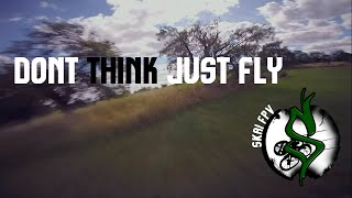 FPV Freestyle: DontThinkJustFly #Runcam #Hobbywing #Session5 #GoPro #Transtec #TBS #Tattu #R-Line