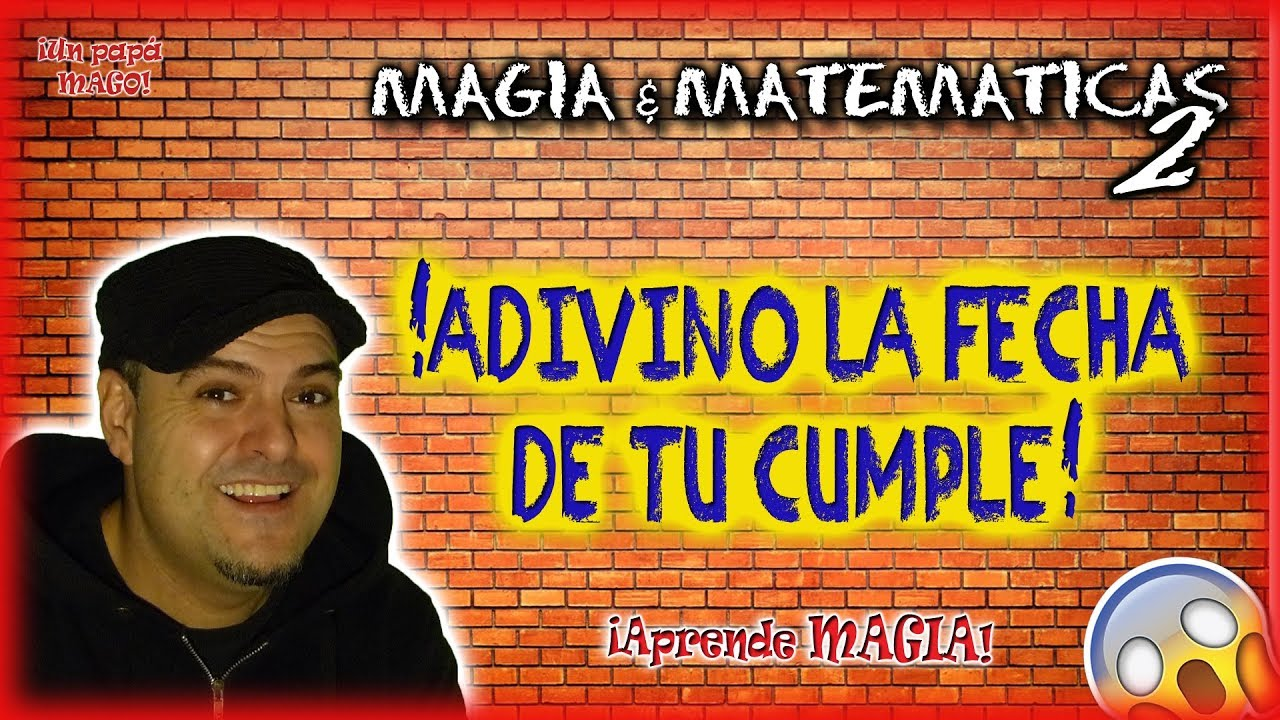 ADIVINO LA FECHA DE TU CUMPLE | MAGIA Y MATEMÁTICAS | APRENDE MAGIA | is Family Friendly
