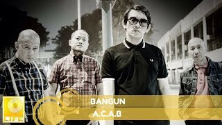 A.C.A.B - Bangun (Official Audio)