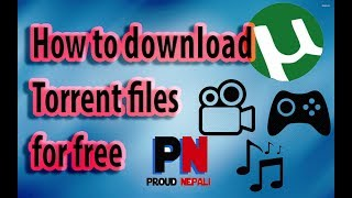 How to Download Movies, Games from Torrent for Free (2017)