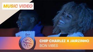 CHIP CHARLEZ & JAIRZINHO   BON VIBES (PROD. CARMEL)