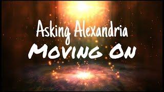 Moving On Asking Alexandria Lirik & Terjemahan