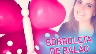 Como Fazer Borboleta De Balão