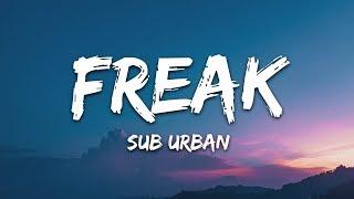 Sub Urban - Freak (Lyrics) feat. REI AMI