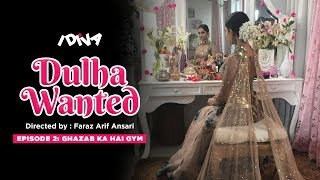 iDIVA -  Dulha Wanted Ep 2 | Ghazab Ka Hai Gym | Web Series Ft. Tridha Choudhary