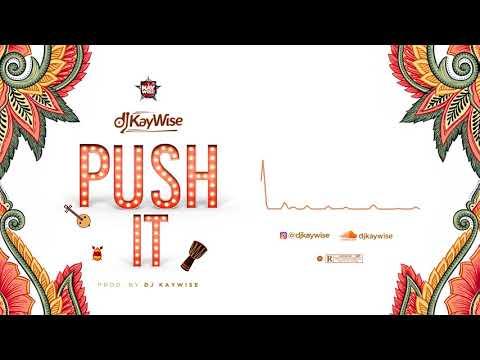 """Dj Kaywise – """"Push It"""""""