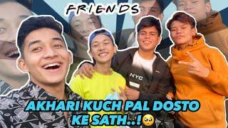 AKHARI KUCH PAL DOSTO KE SATH..!🥺 || Vlog #49 || Akash Thapa || Dehradun ||