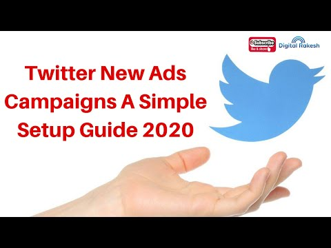Twitter New Ads Campaigns A Simple Setup Guide 2020
