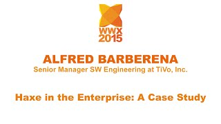 """Haxe in the entreprise: a case study"" by Alfred Barberena"