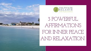 3 Powerful Affirmations for Inner Peace