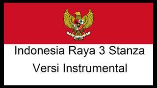 INDONESIA RAYA 3 STANZA INSTRUMENTAL