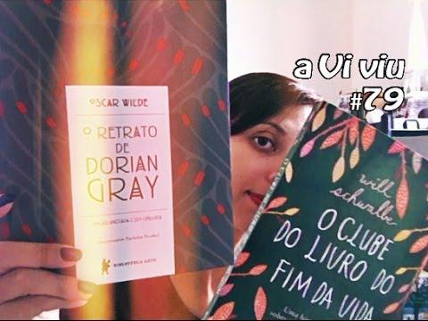 aViviu #79 - O Retrato de Dorian Gray + O Clube do Livro do Fim da Vida