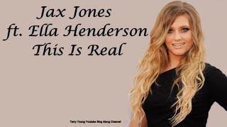 Jax Jones Feat  Ella Henderson   This Is Real Sing Along Lyrics