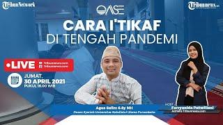 OASE: Cara Itikaf di Bulan Ramadan dan Keutamaannya di Tengah Pandemi