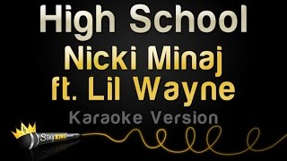 Nicki Minaj ft. Lil Wayne - High School (Karaoke Version)