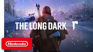The Long Dark - Launch Trailer - Nintendo Switch