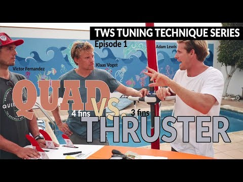 TWS Tuning Technique Series – Ep1: Quad vs. Thruster, when why for who 3 or 4 fins