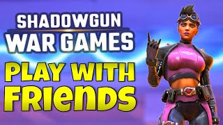 How To Play With Friends in Shadowgun War Games