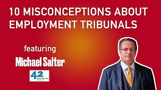 10 misconceptions about employment tribunals – Michael Salter