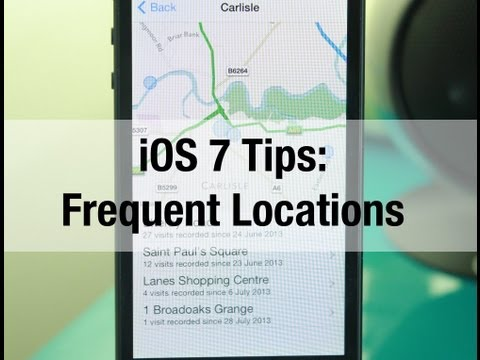 IOS 7 Tips: View Your Frequent Location History Mp3