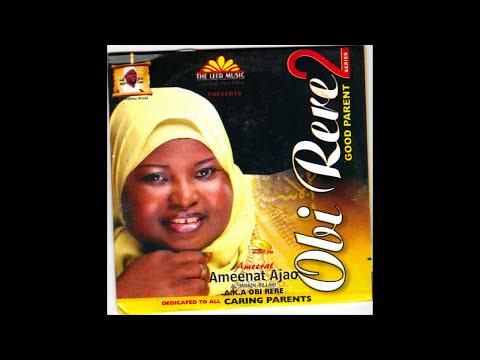 Download Ameerat Ameenat Ajao - Obi Rere Part 2 HD Mp4 3GP Video and MP3