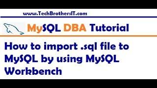 How to import  SQL file to MySQL by using MySQL Workbench - MySQL DBA Tutorial