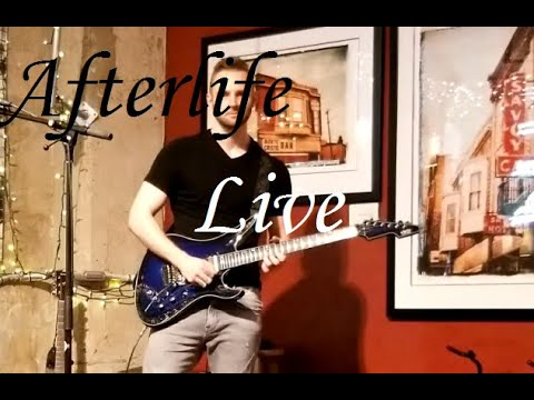 Afterlife, my first live performance