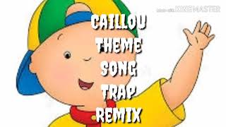 caillou theme song trap remix thug version 10 hours - ฟรี
